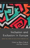 Inclusion and Exclusion in Europe Migration, Work and Employment Perspectives by Olena Fedyuk