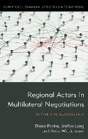 Regional Actors in Multilateral Negotiations Active and Successful? by Diana Panke, Stefan Lang, Anke Wiedemann