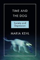 Time and the Dog Society and Depression by Maria Rite Kehl