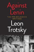 Against Lenin The Pre-Bolshevik Writings by Leon Trotsky, Tariq Ali