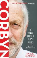 Corbyn The Strange Rebirth of Radical Politics by Richard Seymour