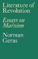 Literature of Revolution Essays on Marxism by Norman Geras