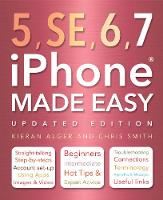 iPhone 5, SE, 6 & 7 Made Easy by Chris Smith