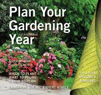 Plan Your Gardening Year Plan, Plant and Maintain by Andrew Mikolajski, Joe Swift