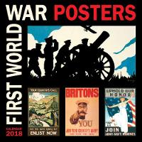 First World War Posters Wall Calendar 2018 (Art Calendar) by Flame Tree Studios