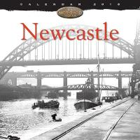 Newcastle Heritage Wall Calendar 2018 (Art Calendar) by