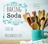 Baking Soda House & Home by Diane Sutherland, Jon Sutherland, Liz Keevill, Kevin Eyres