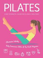 Pilates Core Strength, Exercises, Daily Routines by Charmaine Yabsley, Katy Evans