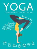 Yoga Relaxation, Postures, Daily Routines by Charmaine Yabsley, Martin Clark, David Smith