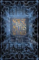 Norse Myths & Tales by Dr Brittany Schorn, Flame Tree Studio