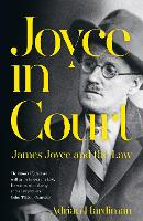 Joyce in Court by Adrian Hardiman