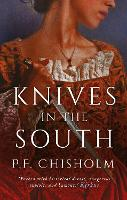 Knives in the South by P. F. Chisholm