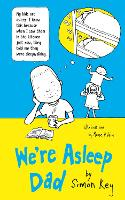 We're Asleep, Dad by Simon Key