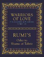 Warriors of Love by Mevlana Rumi, James Cowan