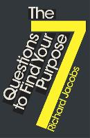 7 Questions to Find Your Purpose by Jacobs