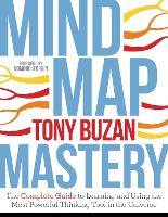 Mind Map Mastery The Complete Guide to Learning and Using the Most Powerful Thinking Tool in the Universe by Tony Buzan