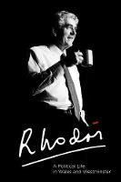 Rhodri A Political Life in Wales and Westminster by Rhodri Morgan