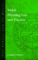 Welsh Planning Law and Practice by Graham Walters