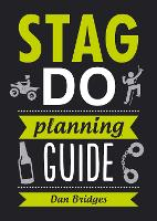 Stag Do Planning Guide by Dan Bridges