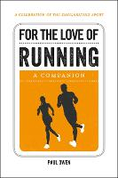 For the Love of Running A Companion by Paul Owen