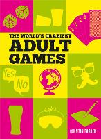 The World's Craziest Adult Games by Quentin Parker