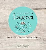 The Little Book of Lagom How to Balance Your Life the Swedish Way by Jonny Jackson, Elias Larsen