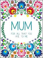 Mum For All That You Are to Me by