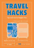 Travel Hacks Tips and Tricks for Happier Trips by Dan Marshall