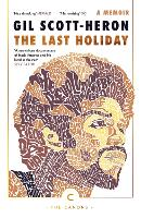 The Last Holiday A Memoir by Gil Scott-Heron