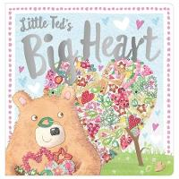 Little Ted's Big Heart by Rosie Greening