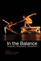 In the Balance Indigeneity, Performance, Globalization by Helen Gilbert