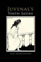 Juvenal's Tenth Satire by Paul Murgatroyd