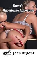 Karen's Submissive Adventure by Jean Argent