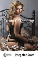Cream Of The Crop by Josephine Scott