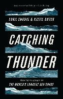Catching Thunder The True Story of the World's Longest Sea Chase by Eskil Engdal, Kjetil Saeter