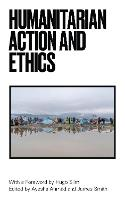 Humanitarian Action and Ethics by Hugo Slim