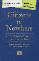 Citizens of Nowhere How Europe Can Be Saved from Itself by Lorenzo Marsili, Niccolo Milanese, Tania Bruguera, Yanis Varoufakis