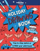 My Holiday Drawing Book by Lonely Planet Kids, Gillian Johnson