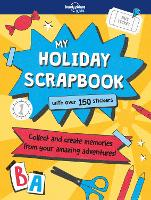 My Holiday Scrapbook by Lonely Planet Kids, Gillian Johnson