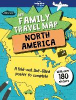 My Family Travel Map - North America by Lonely Planet Kids, Joe Fullman