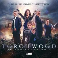 Torchwood - Aliens Among Us Part 1 by James Goss, Juno Dawson, A. K. Benedict