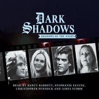 Dark Shadows - Shadows of the Night by Nick Myles, Antoni Pearce, Daniel Hinchliffe, Lila Whelan