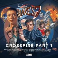 Blake's 7 - 4: Crossfire Part 1 by John Ainsworth
