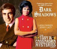Dark Shadows - The Tony & Cassandra Mysteries by Philip Meeks, Zara Symes, Alan Flanagan, Aaron Lamont