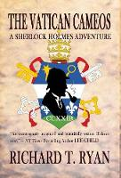 The Vatican Cameos A Sherlock Holmes Adventure by Richard T Ryan