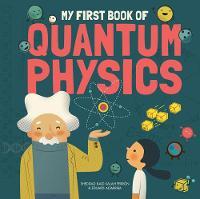My First Book of Quantum Physics by Sheddad Kaid-Salah Ferron, Eduard Altarriba