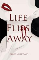 Life Flies Away by Chloe Louise Smith