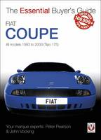 Fiat Coupe All Models 1993 to 2000 (Tipo 175) by Peter (Imperial College, London) Pearson, John Vocking