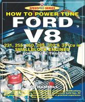 How to Power Tune Ford V8 221, 255, 260, 289, 302 & 351 Cu in Smallblock Engines for Road and Track by Des Hammill