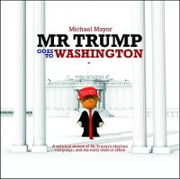 Mr Trump Goes to Washington by Michael Mayor